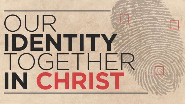 Our Identity Together in Christ Image
