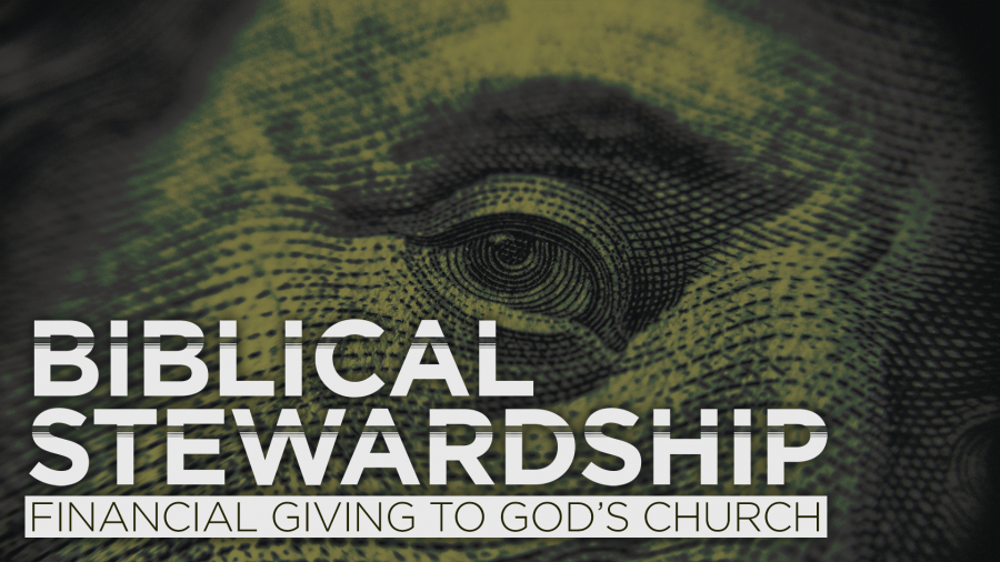 Biblical Stewardship (part 1)